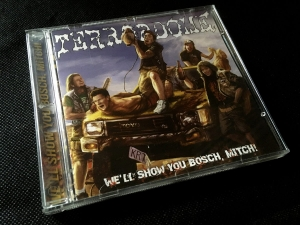 Terrordome - We'll Show You Bosch, Mitch! CD