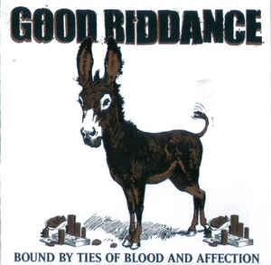 Good Riddance ‎– Bound By Ties Of Blood And Affection CD