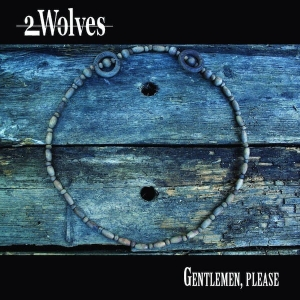 2 Wolves - Gentelmen, Please CD