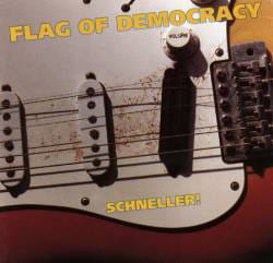 Flag Of Democracy ‎– Schneller! CD