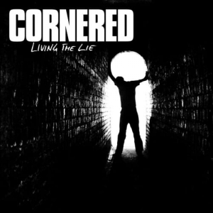 Cornered – Living The Lie CD