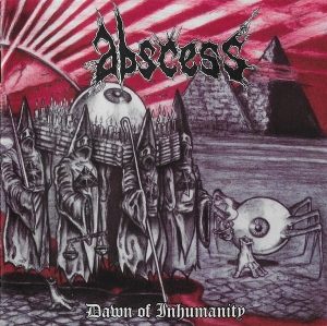 Abscess – Dawn Of Inhumanity CD