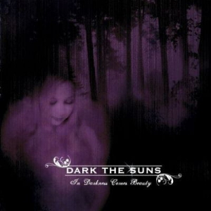 Dark The Suns ‎– In Darkness Comes Beauty CD