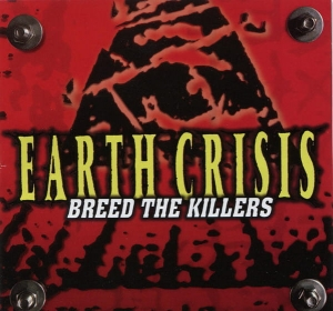Earth Crisis ‎– Breed The Killers CD
