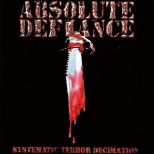 Absolute Defiance ‎– Systematic Terror Decimation CD