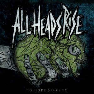 All Heads Rise ‎– No Hope No Cure CD