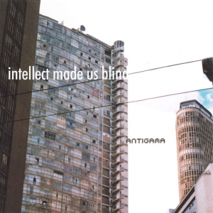 Antigama ‎– Intellect Made Us Blind CD