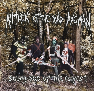 Attack Of The Mad Axeman ‎– Scumdogs Of The Forest CD