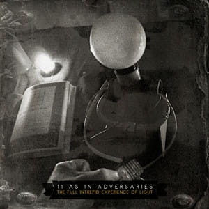 11 As In Adversaries ‎– The Full Intrepid Experience Of Light CD