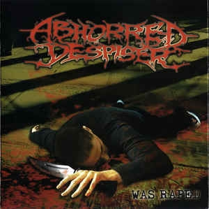 Abhorred Despiser ‎– Was Raped CD