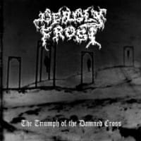 Deadly Frost ‎– The Triumph Of The Damned Cross CD