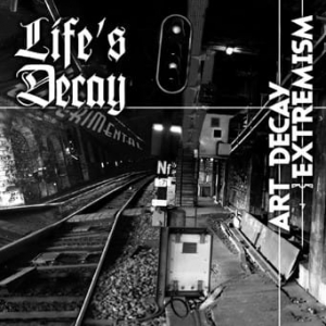 Life's Decay ‎– Art Decay Extremism CD