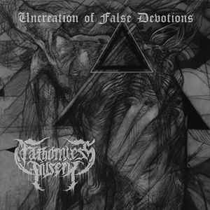 Fathomless Misery ‎– Uncreation Of False Devotions CD