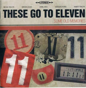 These Go To Eleven ‎– Some Old Memories CD