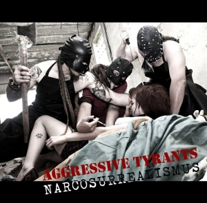 Aggressive Tyrants ‎– Narcosurrealismus CD