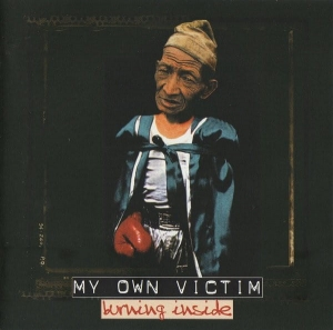 My Own Victim ‎– Burning Inside CD